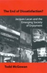The End of Dissatisfaction?: Jacques Lacan and the Emerging Society of Enjoyment - Todd McGowan, Henry Sussman
