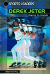 Derek Jeter: Daring to Dream - Stew Thornley