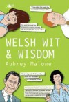 Welsh Wit and Wisdom - Aubrey Malone