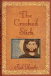 The Crooked Stick - Rick Koestler