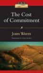 The Cost of Commitment (IVP Classics) - John White