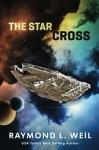 The Star Cross (Volume 1) by Raymond L. Weil (2015-11-04) - Raymond L. Weil;