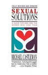 Sexual Solutions: For Men And The Women Who Love Them - Michael Castleman