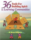 36 Tools for Building Spirit in Learning Communities - R. Williams
