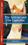 The Activist and The Capitalist: An Unlikely Love Story - Vibha Batra