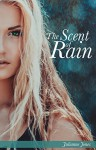 The Scent of Rain - Julianne Jones