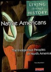Living Through History: Core Book Native Americans: The Indigenous Peoples Of North America - Fiona Reynoldson