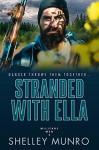 Stranded With Ella (Military Men #4) - Shelley Munro