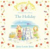 Princess Poppy: The Holiday (Princess Poppy Picture Books) - Janey Louise Jones