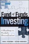 Fund of Funds Investing: A Roadmap to Portfolio Diversification - Daniel A. Strachman, Richard S. Bookbinder