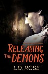 Releasing the Demons - L.D. Rose