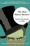 The Mad Hatter Mystery - John Dickson Carr