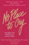 No Place to Cry: The Hurt and Healing of Sexual Abuse - Kay Arthur