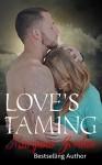 Love's Taming: The Love's Series - Maryann Jordan, Andrea Michelle, Shannon Brandee Eversoll