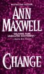 Change - Ann Maxwell