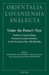 Under The Potter's Tree. Studies On Ancient Egypt Presented To Janine Bourriau On The Occasion Of Her 70th Birthday (Orientalia Lovaniensia Analecta) - Carla Gallorini, Paul T. Nicholson, Bettina Bader