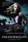 Zlodějka duší (Paranormálové, #1) - Kiersten White, Emília Harantová