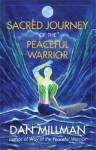 Sacred Journey of the Peaceful Warrior - Dan Millman