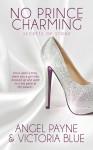 No Prince Charming (Secrets of Stone #1) - Angel Payne, Victoria Blue
