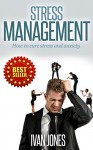 Stress Management - How to cure stress and anxiety - Ivan Jones