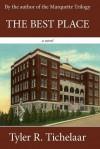 The Best Place - Tyler R. Tichelaar