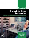 Practical Industrial Data Networks: Design, Installation and Troubleshooting - Steve Mackay, Deon Reynders, Edwin Wright