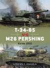 T-34-85 vs M26 Pershing: Korea 1950 (Duel) - Steven Zaloga, Richard Chasemore