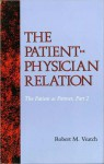 The Patient-Physician Relation: The Patient as Partner, Part 2 - Robert M. Veatch