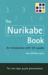 The Nurikabe Book: An Introduction with 101 Puzzles - Sam Griffiths-Jones