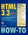 Html 3.2 Plus How To (How To) - David Kerven, Jeff Foust, John Zakour