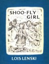Shoo Fly Girl - Lois Lenski