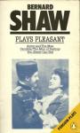 Plays Pleasant - George Bernard Shaw