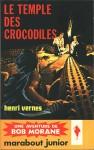 Le temple des crocodiles - Henri Vernes, Pierre Joubert