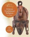 African Traditional Religion - Aloysius Muzzanganda Lugira, Martin Palmer, Joanne O'Brien, Aloysius Lugira, Aloysius Muzzanganda Lugira