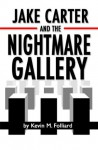 Jake Carter & the Nightmare Gallery - Kevin Folliard