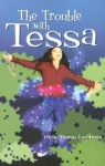 The Trouble with Tessa - Ofelia Dumas Lachtman