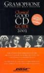 Gramophone Classical Good CD Guide - Gramophone, Emma Roach, James Jolly