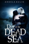 Dust of the Dead Sea (The Hollows Book 2) - Angela Kulig, Larry Kollar
