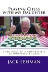Playing Chess with My Daughter - Jack Lehman