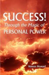 Success Through the Magic of Personal Power - Vernon Howard