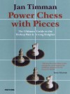 Power Chess With Pieces: The Ultimate Guide to the Bishop Pair & Strong Knights - Jan Timman