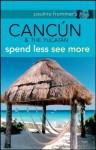 Pauline Frommer's Cancun & the Yucatan - Christine Delsol