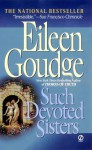 Such Devoted Sisters - Eileen Goudge