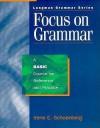Focus on Grammar: Basic - Irene E. Schoenberg, Miriam Westheimer, Marjorie Fuchs, Jay Maurer