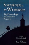Sojourners in the Wilderness: The Christian Right in Comparative Perspective - James M. Penning