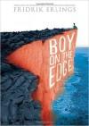 Boy on the Edge (Hardback) - Common - by Fridrik Erlings