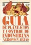 Guia de Planeacion y Control de Industrias Agropecuarias - Fondo de Cultura Economica