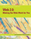 Web 2.0: Making the Web Work for You, Illustrated (Illustrated (Course Technology)) - Jane Hosie-Bounar, Barbara M. Waxer