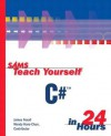 Sams Teach Yourself C# in 24 Hours - James D. Foxall, Wendy Haro-Chun