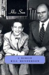 His Son: A Memoir - Bill Henderson